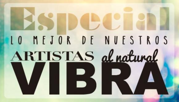 """Éste es nuestro especial de los sábados """"artistas Al Natural"""""""