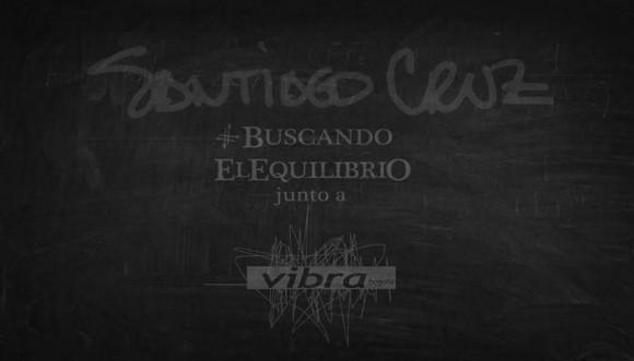 """Santiago Cruz y Vibra revelan primer capítulo """"Buscando El Equilibrio"""""""