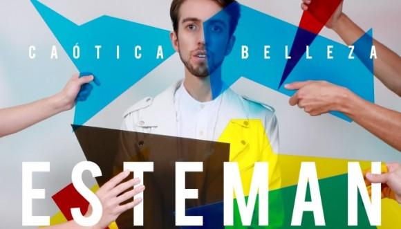 """Esteman llega con """"Caótica belleza"""""""