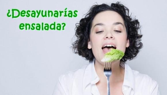 Adelgaza desayunando ensalada... ¡Y no de frutas!