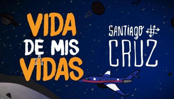 Vida de mis vidas la nueva canción de Santiago Cruz