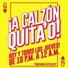 Texto en imagen que dice: ¡A calzón quita'o! Los jueves de 10 p.m. a 12 a.m.