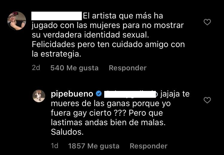 Un comentario de otro seguidor del cantante en el que afirma que no revela su verdadera identidad sexual, a lo que Pipe Bueno responde con burlas.