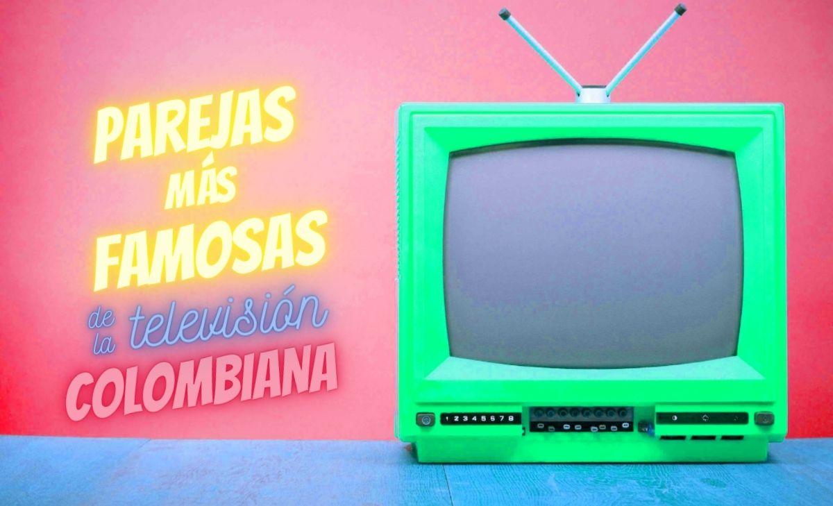 Las 5 parejas más famosas de la televisión colombiana