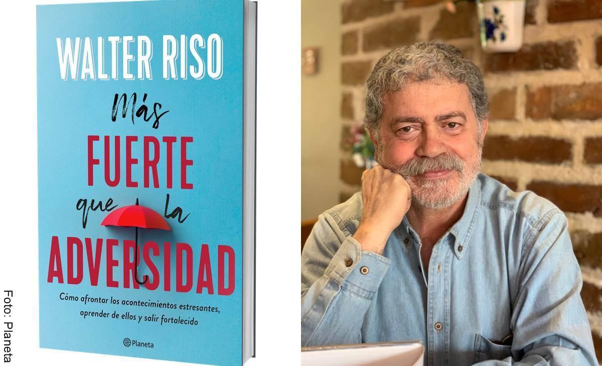 Psicólogo Walter Riso te reta a ser más fuerte que la adversidad